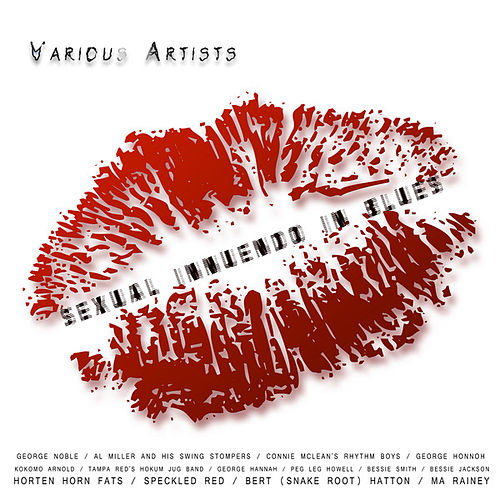 Sexual Innuendo in Blues by Various Artists