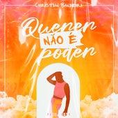 Querer Não É Poder by Christian Bandeira