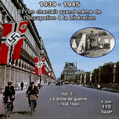 Et l'on chantait quand même de l'occupation à la libération - 5 vol 1939-1945 - 110 chansons (Vol. 1/5 : La drôle de guerre - 20 Titres 1938-1940) di Various Artists