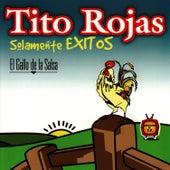 Solamente Exitos by Tito Rojas