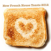 New French House Toasts 2012 by Various Artists