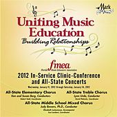 2012 Florida Music Educators Association (FMEA): All-State Elementary Chorus, All-State Middle School Treble Chorus & All-State Middle School Mixed Chorus by Various Artists