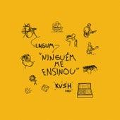 NINGUÉM ME ENSINOU (KVSH REMIX) by Kvsh