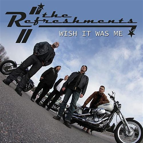 The Refreshments: Wish It Was Me (Single) by Refreshments