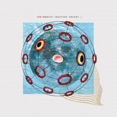 Creature Dreams - EP by TOKiMONSTA