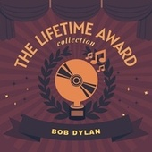 The Lifetime Award Collection by Bob Dylan