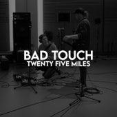 Twenty Five Miles de The Bad Touch