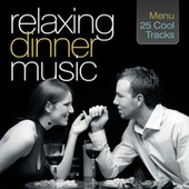 Relaxing Dinner Music by Various Artists