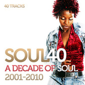 Soul 40: A Decade Of Soul And R&B 2001-2010 by Various Artists