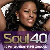 Soul 40 - 40 Female Soul/R&B Grooves by Various Artists