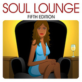 Soul Lounge - Fifth Edition by Various Artists