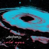 Cold Eyes von ACTORS