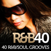 R&B 40 - 40 R&B/Soul Grooves by Various Artists