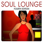 Soul Lounge - Fourth Edition by Various Artists