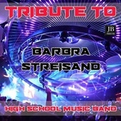 Tribute to Barbara Streisand by High School Music Band
