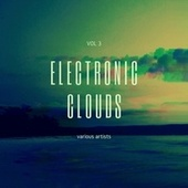 Electronic Clouds, Vol. 3 von Various Artists