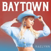 Baytown by RaeLynn