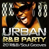 Urban R&B Party - 20 R&B/Soul Grooves by Various Artists