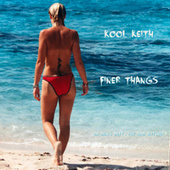 Finer Thangs by Kool Keith