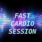 Fast Cardio Session by Various Artists