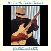 It's Time to Praise the Lord by Garry Moore