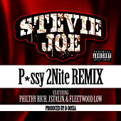 P*ssy 2Nite (feat. Philthy Rich, J. Stalin & Fleetwood Low) [Remix] by Stevie Joe