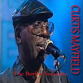 The Berlin Sessions von Curtis Mayfield