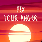 Fix Your Anger by Various Artists