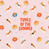 Tunes of the Summer by Various Artists