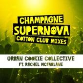 Champagne Supernova (Cotton Club Mixes) de Urban Cookie Collective