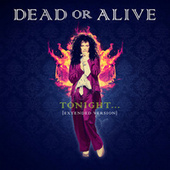 Tonight.... (Extended Version) by Dead Or Alive