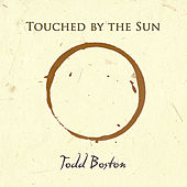 Touched By the Sun by Todd Boston