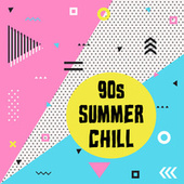 90s Summer Chill by Various Artists