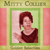 Golden Selection (Remastered) by Mitty Collier