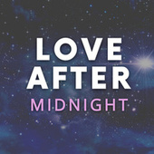 Love After Midnight by Various Artists