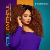 Still Faithful by Christina Bell