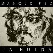 La Huida by Mano Lopez