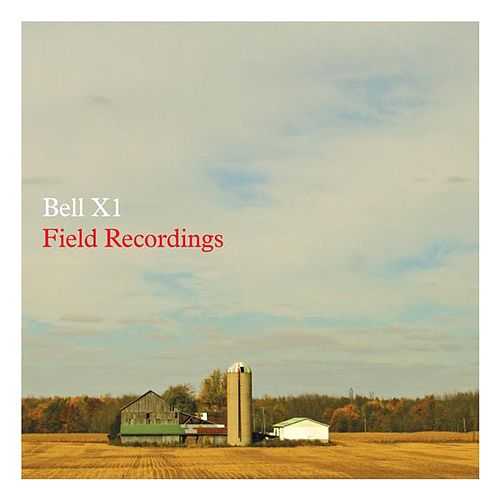 Field Recordings by Bell X1