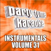 Party Tyme Karaoke - Instrumentals 31 by Party Tyme Karaoke