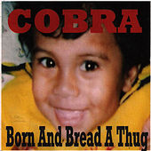 Born and Bread a Thug by Cobra