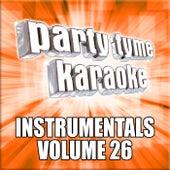 Party Tyme Karaoke - Instrumentals 26 by Party Tyme Karaoke