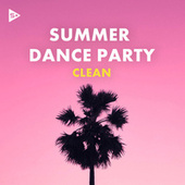Summer Dance Party (Clean) by Various Artists