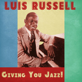Giving You Jazz! (Remastered) by Luis Russell