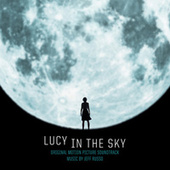 Lucy in the Sky (Original Motion Picture Soundtrack) by Jeff Russo