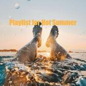 Playlist for Hot Summer von Various Artists