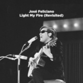 Light My Fire (Revisited) by Jose Feliciano