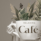 Relaxing Café: Instrumental Coffee Shop Jazz by Relaxing Instrumental Music