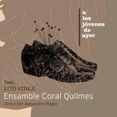 A los Jóvenes de Ayer de Ensamble Coral Quilmes & Alejandro Pippo