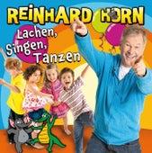 Lachen, Singen, Tanzen von Reinhard Horn