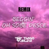I'm Beggin X OH Sobe Desce (FUNK ARROCHA) fra DJ Tiago Silva